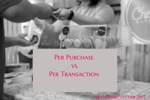 Per Purchase vs. Per Transaction