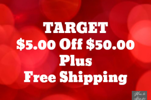 Target $5.00 off $50.00  + FREE Shipping