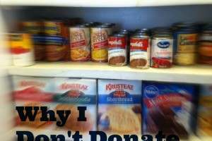 Why I Don't Donate to Food Pantrys