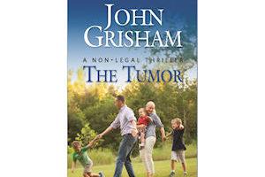 FREE Print Copy—John Grisham's 'The Tumor'