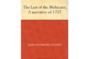 "Free ""The Last of the Mohicans"" Kindle Edition!"
