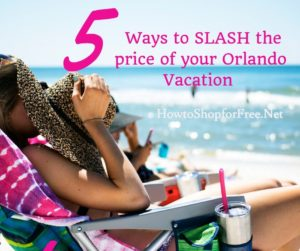 5 Ways to SLASH the price on your Orlando Vacation!