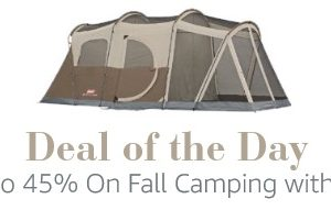 *Deal of the Day* Save Up to 45% on Fall Camping with Coleman!