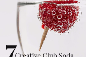 7 Creative Club Soda Saviors!