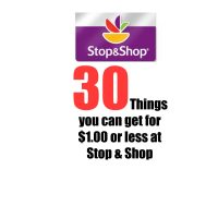 30 Things you can get for $1.00 or Less at Stop & Shop
