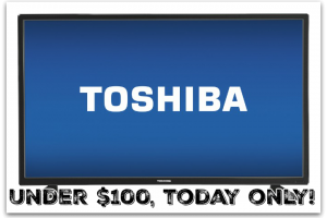 Today Only, 32″ Toshiba LED HDTV under $100!