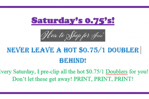 Saturday's 0.75's! Never leave a HOT $0.75/1 Doubler Behind!