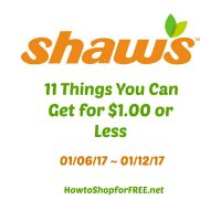 11 Things You Can Get for $1.00 or Less at Shaw's ~ 01/06/17 – 01/12/17!