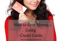 How to Save Money using Credit Cards