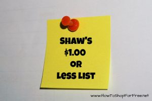 Shaw's $1.00 or Less List!!!