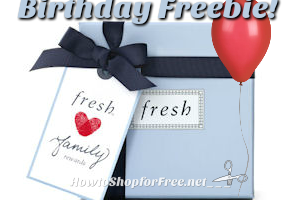Free Birthday Gift with Fresh Rewards Family!