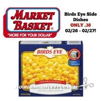 Birds Eye Side Dishes ONLY .38 at Market Basket 02/26 ~ 02/27!