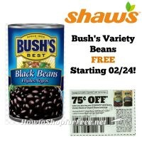 Bush's Variety Beans FREE at Shaw's Starting 02/24!