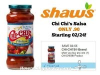 Chi Chi's Salsa ONLY .90 at Shaw's Starting 02/24!