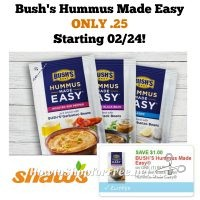 Bush's Hummus Made Easy ONLY .25 at Shaw's Starting 02/24!