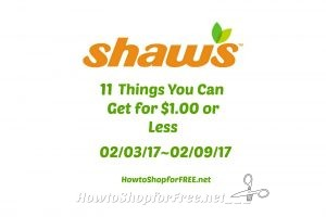 11 Things You Can Get at Shaw's for $1.00 or Less 02/03/17 ~ 02/09/17
