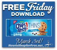 3/3 Friday Download ~ FREE Chips Ahoy! Thins for Kroger/affiliates