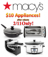 $10 Appliances at Macys! ~Today, 2/11 ONLY!