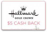 $5 Cash Back wys $25 at Hallmark Gold Crown Stores!