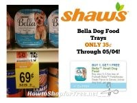 Bella Dog Food ONLY 35¢ at Shaw's Through 05/04!