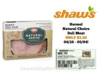 Hormel Natural Choice Deli Meat ONLY $1.50 at Shaw's 04/28 ~ 05/04!