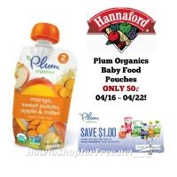 Plum Organics Baby Food Pouches ONLY 50¢ at Hannaford 04/16 ~ 04/22!