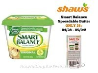 Smart Balance Spreadable Butter ONLY .38 at Shaw's 04/28 ~ 05/04!