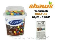 Yo Crunch ONLY 45¢ at Shaw's 04/28 ~ 05/04!