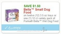 **NEW Printable Coupon** $1.50/12 3.5 oz trays or one (1) 12 ct variety pack of Purina Bella™ Wet Dog Food