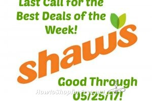 Last Call for the Best Deals of the Week at Shaw's ~ Good Through 05/27!