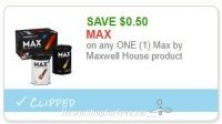 Save $0.50 on any ONE (1) Max by Maxwell House product