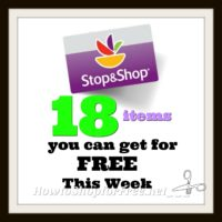 18 Items you can get for FREE at Stop & Shop 7/28 – 8/3