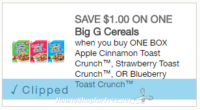 Save $1.00 when you buy ONE BOX Apple Cinnamon Toast Crunch™, Strawberry Toast Crunch™, OR Blueberry Toast Crunch™