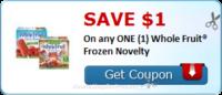 SAVE $1.00 On any ONE (1) Whole Fruit® Frozen Novelty