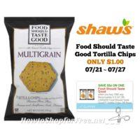 Food Should Taste Good Tortilla Chips ONLY $1.00 at Shaw's 07/21 ~ 07/27!