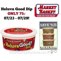 Heluva Good Dip ONLY 75¢ at Market Basket 07/23 ~ 07/29!!