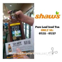 Pure Leaf Iced Tea ONLY 50¢ at Shaw's 07/21 ~ 7/27!
