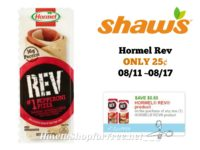 Hormel Rev ONLY 25¢ at Shaw's 08/11 ~ 08/17!