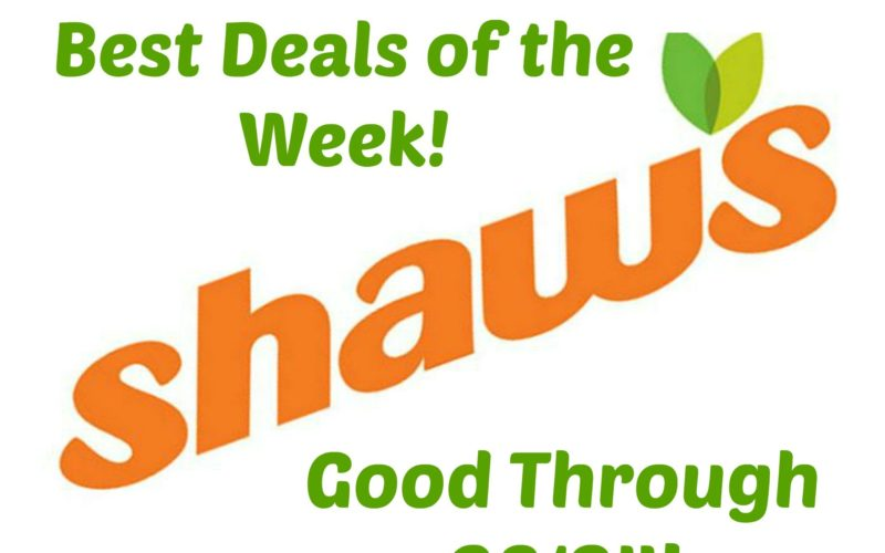 Last Call for the Best Deals of the Week at Shaw's ~ Good Through 08/24!