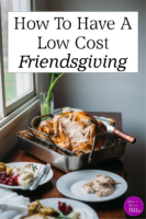 How To Have A Low Cost Friendsgiving