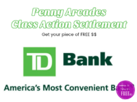 TD Bank Penny Arcade Class Action Settlement = FREE $$