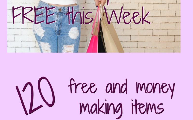 How to Shop for FREE this Week ~ 120 FREE or Money Making Items!!!!