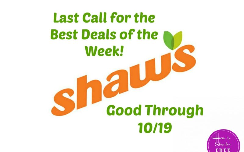 Last Call for the Best Deals of the Week at Shaw's ~ Good Through 10/19!
