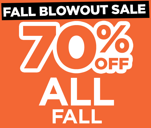 70% OFF Fall Blowout Sale!! GOOOO!