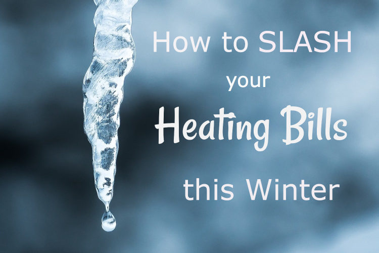 How to Slash Your Heating Bills this Winter