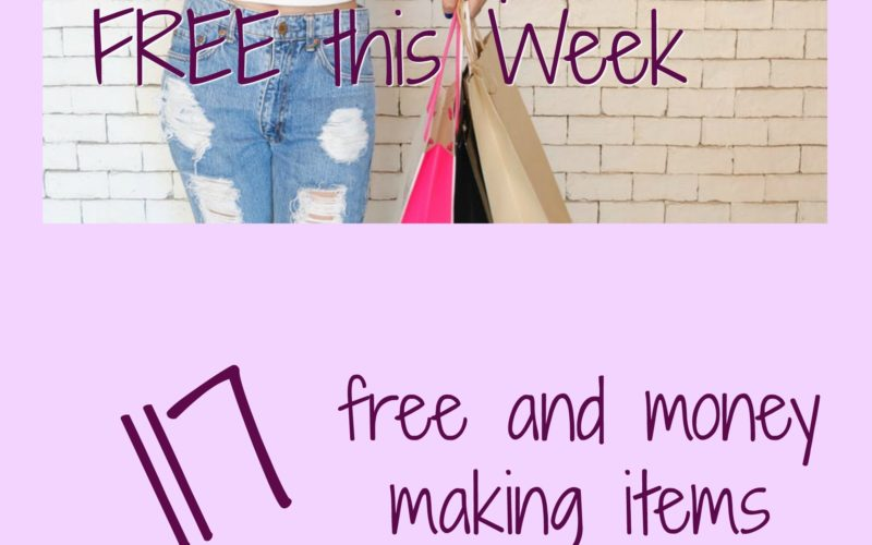 How to Shop for FREE this Week ~ 117 FREE or Money Making Items!!!!