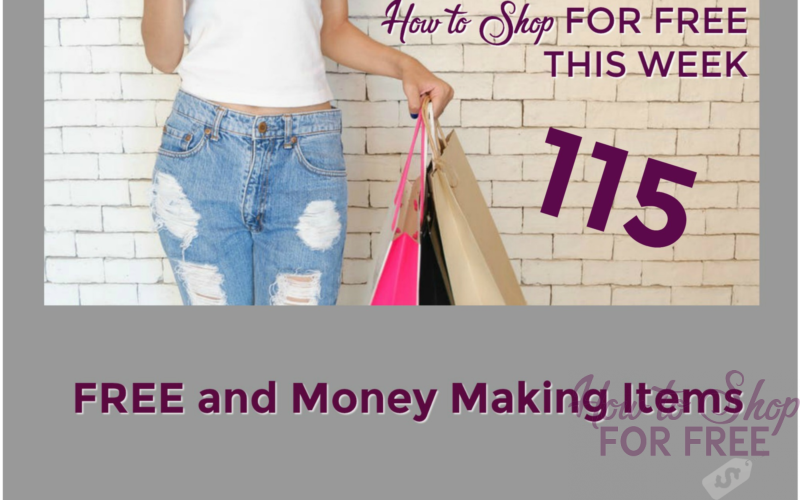 How to Shop for FREE this Week ~ 115 FREE and Money Making Items