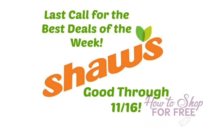 Last Call for the Best Deals of the Week at Shaw's ~ Good Through 11/16!