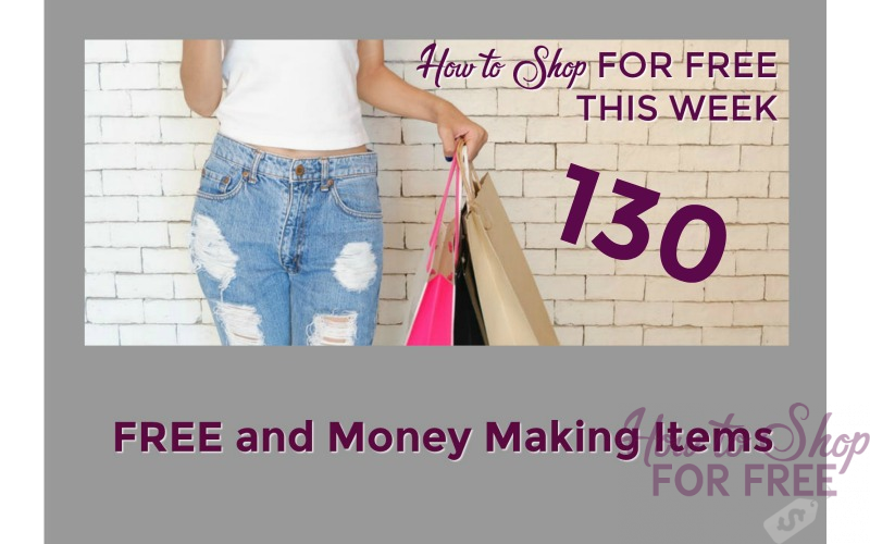 How to Shop for FREE this Week ~ 130 FREE and Money Making Items