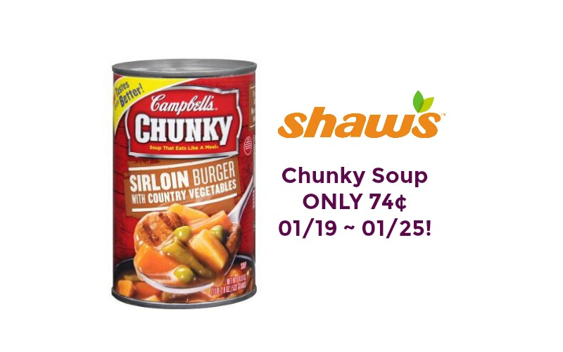 Chunky Soup ONLY 74¢ at Shaw's 01/19 ~ 01/25!